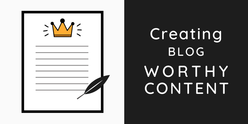 Creating Blog Worthy Content