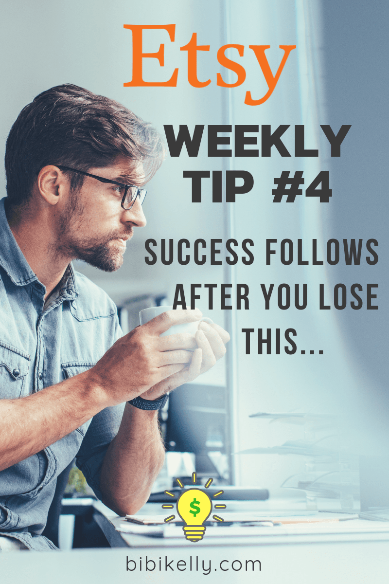 Learn about our Etsy Weekly Tip #4 Success Follows After You Lose This. What could it be?  Each week, we teach one important tip that Etsy sellers can implement for success. #etsytips #etsySuccess #etsyAdvice