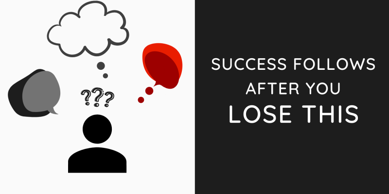 Success Follows After You Lose This