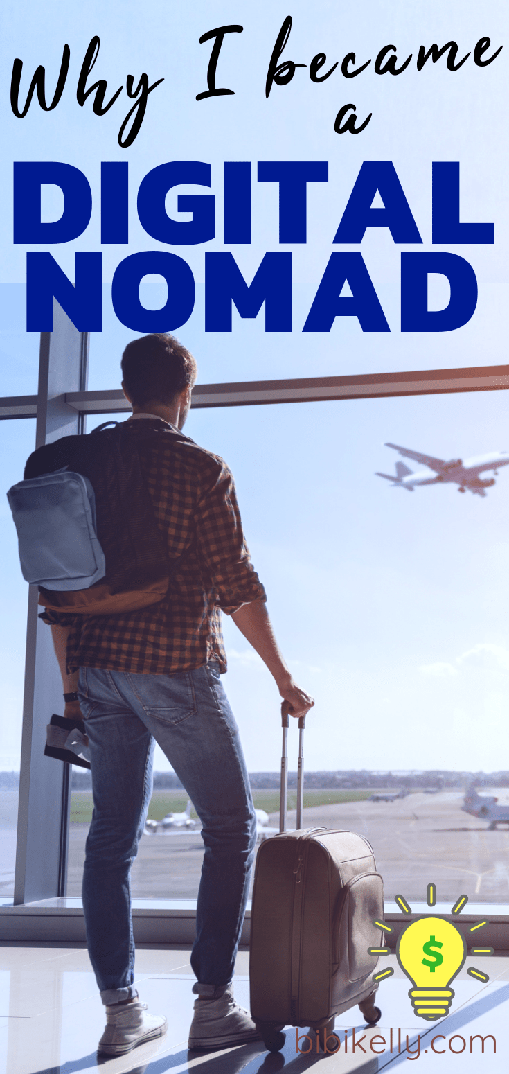 Why I became a Digital Nomad