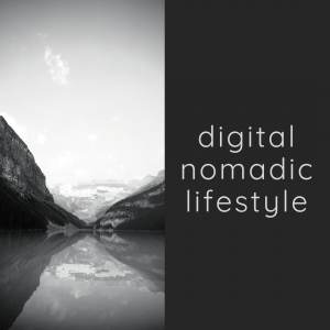 digital nomadic lifestyle