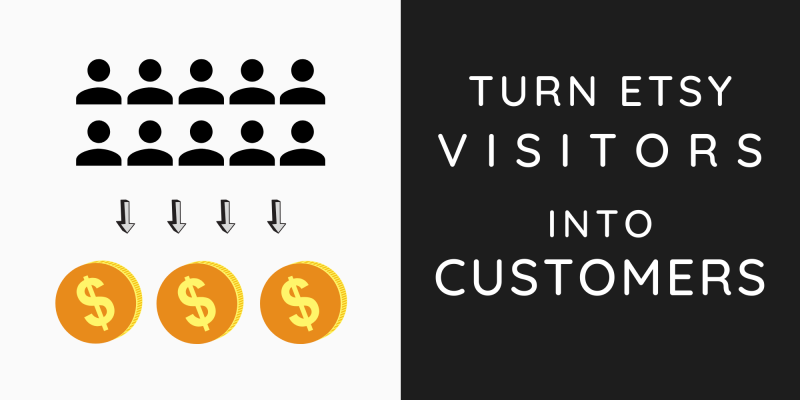 Turn Etsy Visitors into Customers